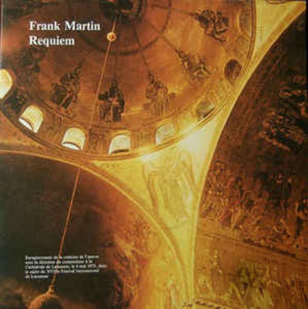Requiem pour quatuor vocal solo, choeur mixte, orchestre et grand orgue | Martin, Frank (1890-1974)
