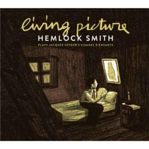 Living picture : Hemlock Smith plays Jacques Feyder's Visages d'enfants | Hemlock Smith