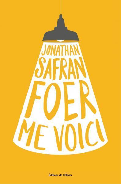Me voici | Foer, Jonathan Safran. Auteur