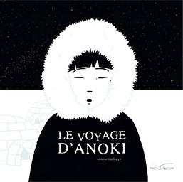 Le voyage d'Anoki   Guilloppé, Antoine. Auteur