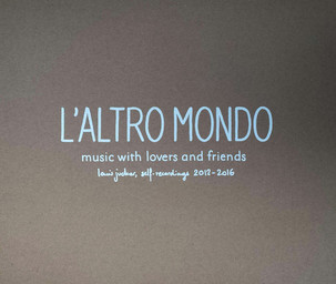 L'altro mondo : music with lovers and friends | Jucker, Louis