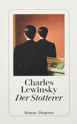 Der Stotterer : Roman | Lewinsky, Charles. Auteur