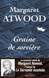Graine de sorcière : roman | Atwood, Margaret. Auteur