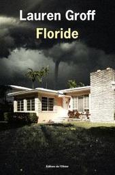 Floride   Groff, Lauren. Auteur
