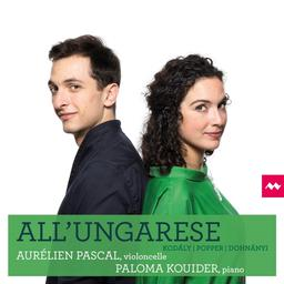 All'Ungarese : Kodály, Popper, Dohnányi | Pascal, Aurélien. Interprète