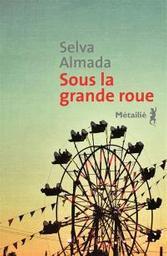 Sous la grande roue | Almada, Selva. Auteur