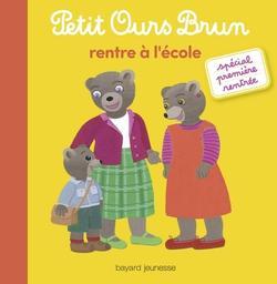 Petit Ours Brun rentre à l'école | Bour, Danièle. Illustrateur