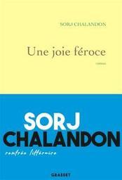 Une joie féroce : roman | Chalandon, Sorj. Auteur