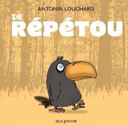 Le répétou | Louchard, Antonin. Auteur