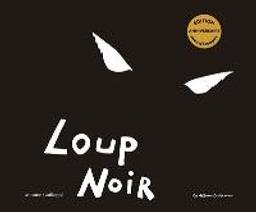 Loup noir  | Guilloppé, Antoine. Auteur