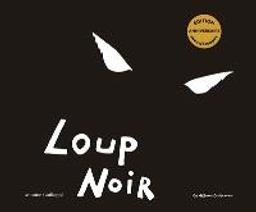 Loup noir    Guilloppé, Antoine. Auteur