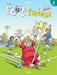 Les foot furieux kids. 5 | Gürsel, Gurcan. Illustrateur