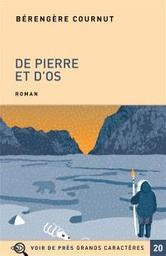 De pierre et d'os : roman | Cournut, Bérengère. Auteur