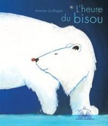 L'heure du bisou | Guilloppé, Antoine. Auteur