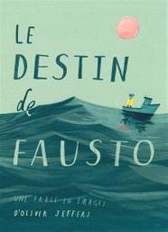 Le destin de Fausto | Jeffers, Oliver. Auteur