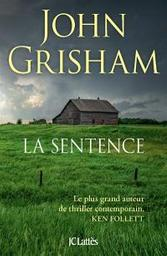 La sentence : roman | Grisham, John. Auteur