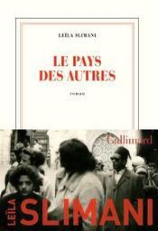 Le pays des autres : première partie : La guerre, la guerre, la guerre | Slimani, Leïla. Auteur