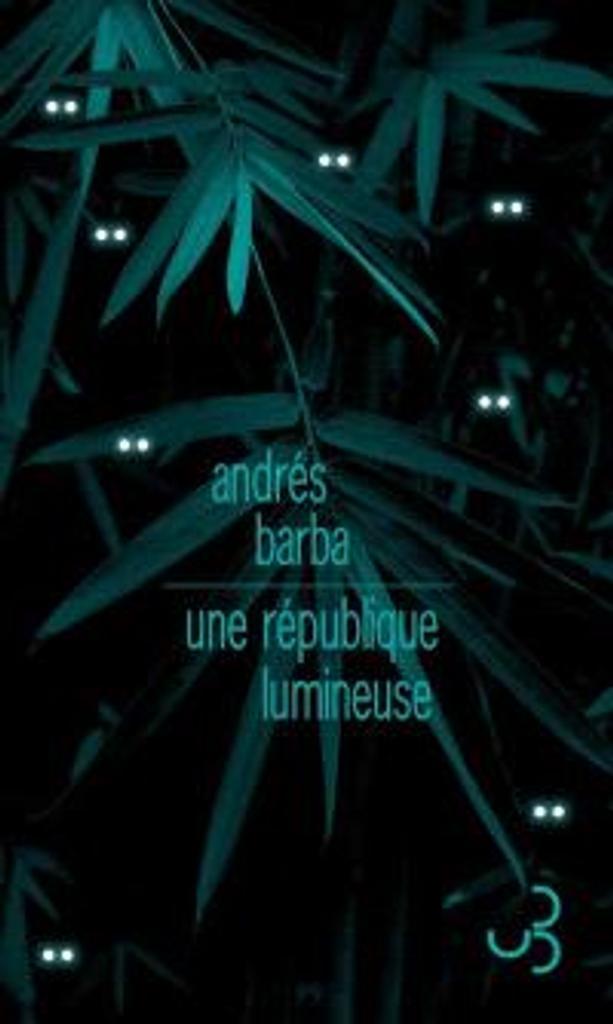 Une république lumineuse | Barba, Andrés. Auteur