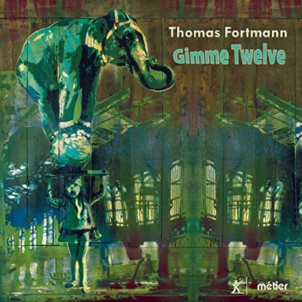 Gimme twelve | Fortmann, Thomas. Compositeur