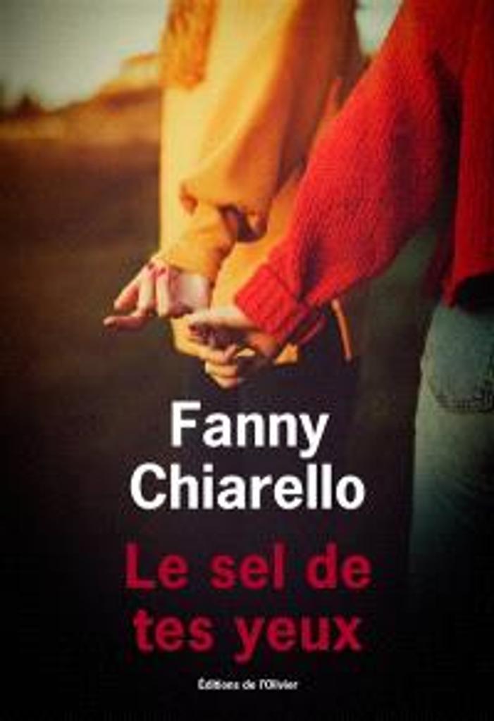 Le sel de tes yeux | Chiarello, Fanny . Auteur