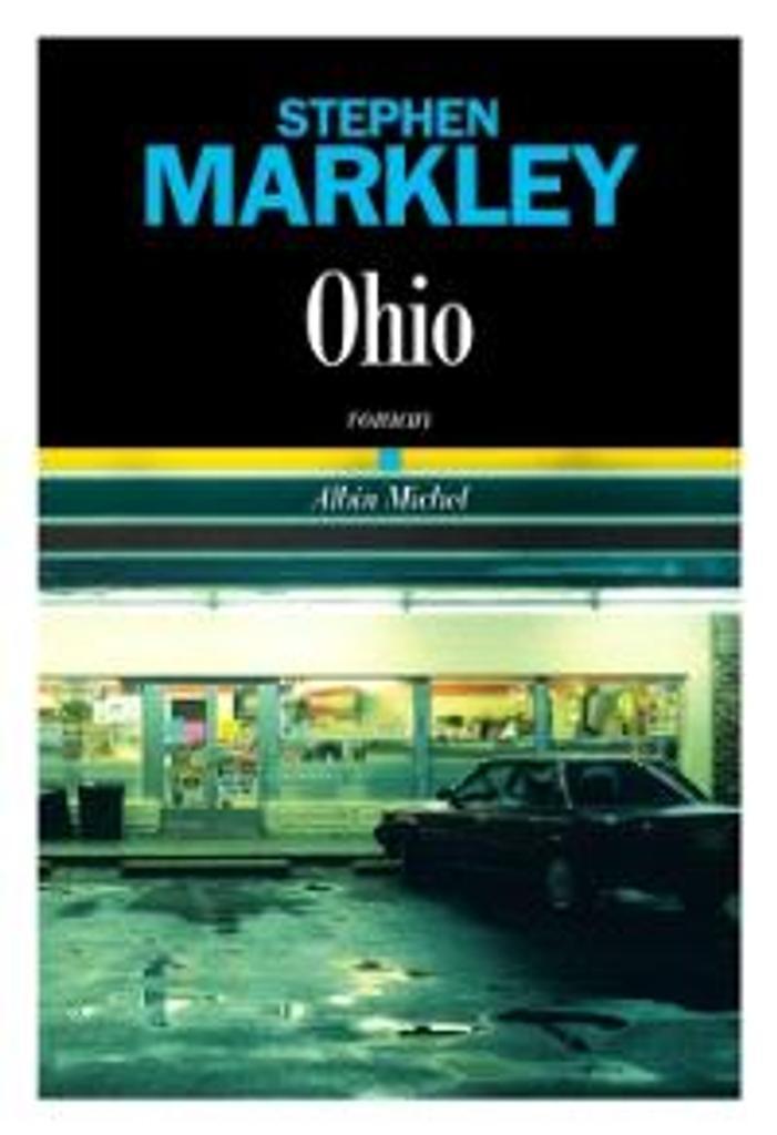 Ohio   Markley, Stephen. Auteur