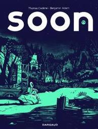 Soon | Adam, Benjamin. Illustrateur. Scénariste
