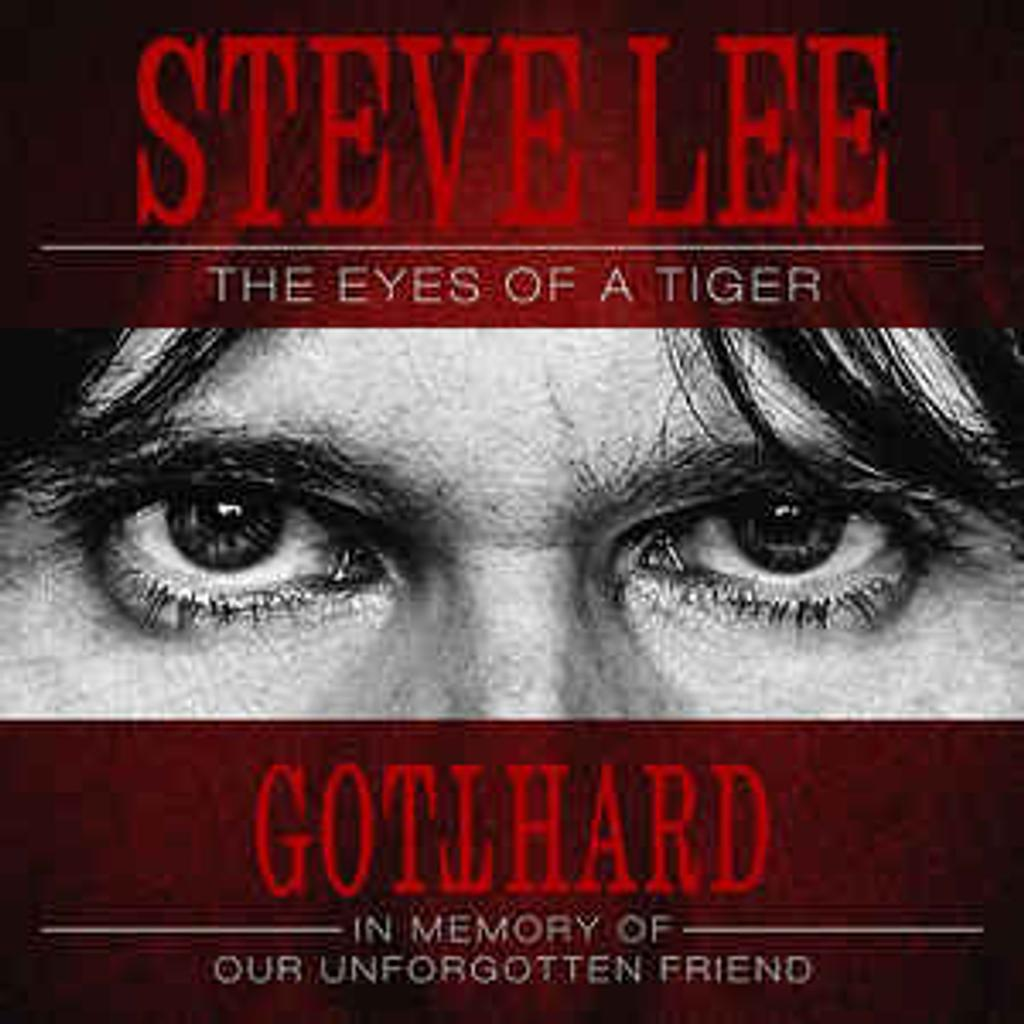 Steve Lee - the eyes of a tiger : in memory of our unforgotten friend  | Gotthard