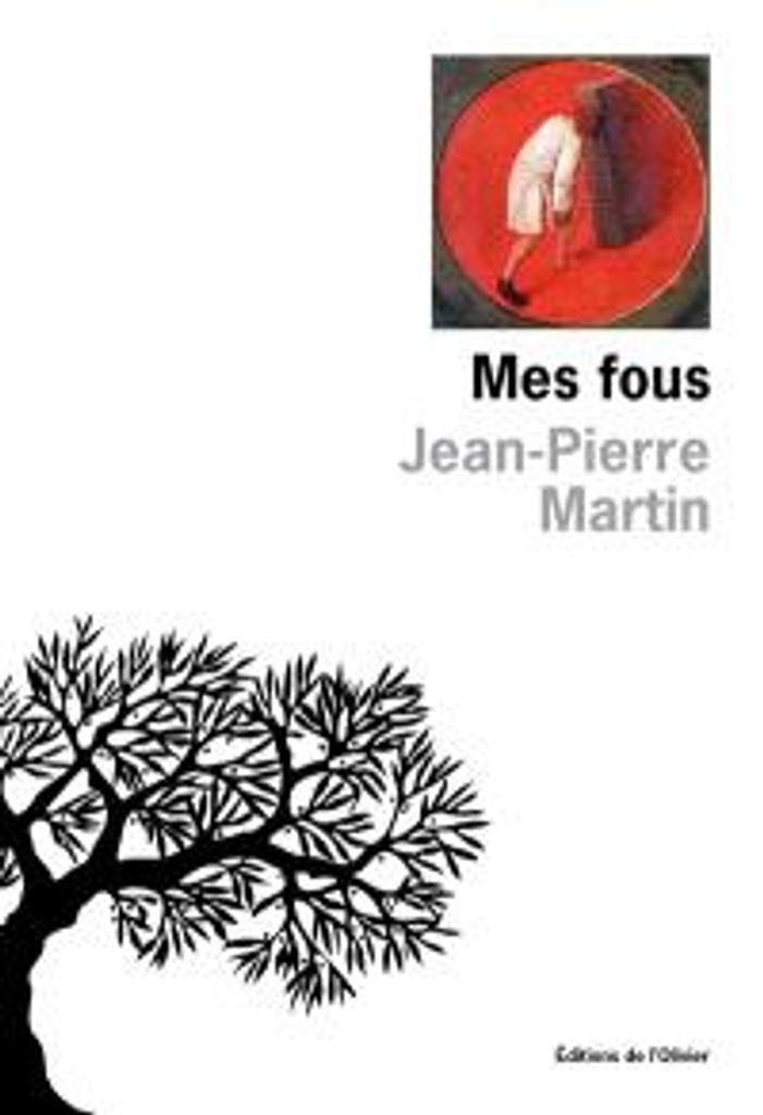 Mes fous | Martin, Jean-Pierre. Auteur