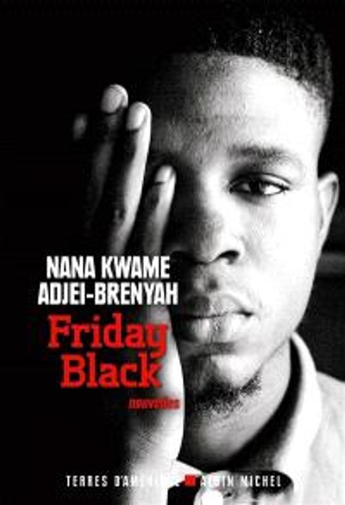 Friday black : nouvelles | Adjei-Brenyah, Nana Kwame. Auteur