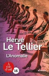 L'anomalie   Le Tellier, Hervé. Auteur