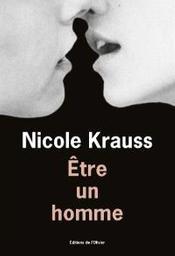 Être un homme | Krauss, Nicole. Auteur