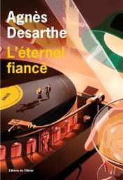 L'éternel fiancé | Desarthe, Agnès. Auteur