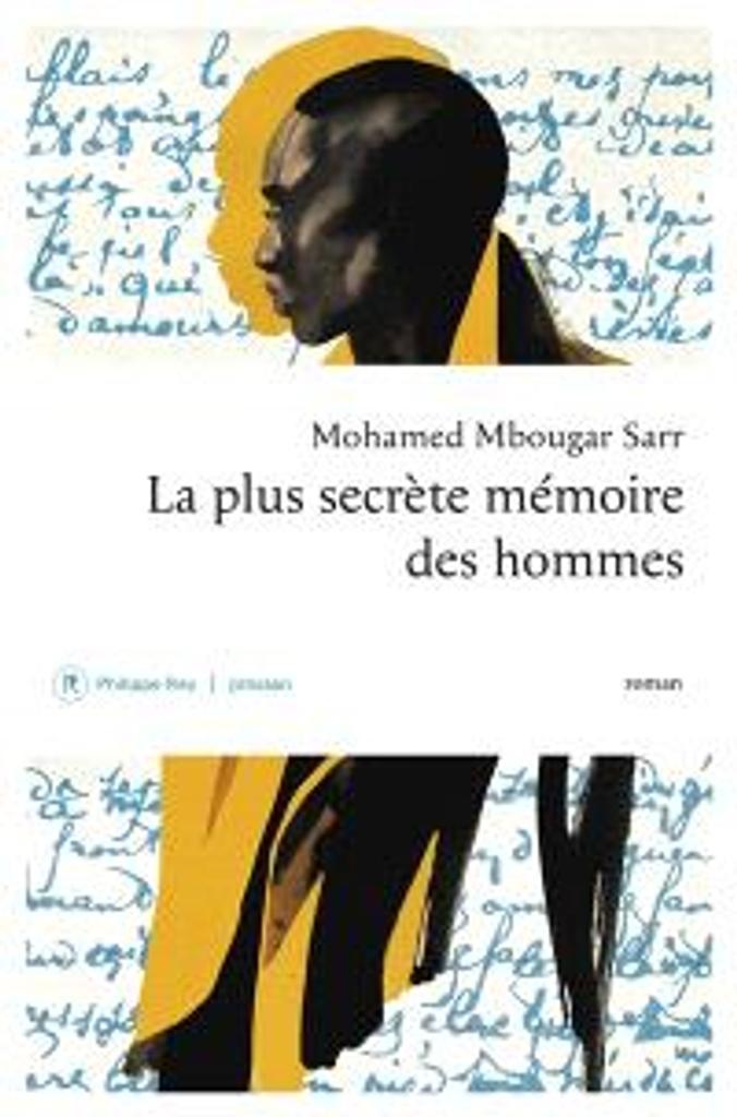 La plus secrète mémoire de hommes : roman | Sarr, Mohamed Mbougar. Auteur